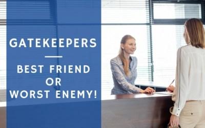 Gatekeepers – Best Friend or Worst Enemy?