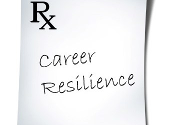 A Prescription for Career Resilience
