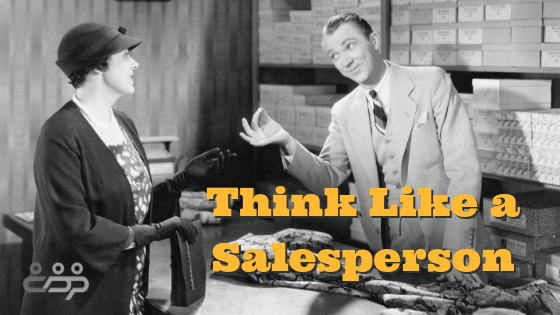 Think Like a Salesperson