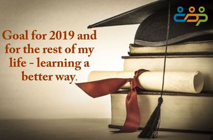 Goal for 2019 and for the rest of my life – learning a better way!