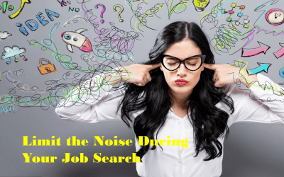Limit the Noise During Your Job Search