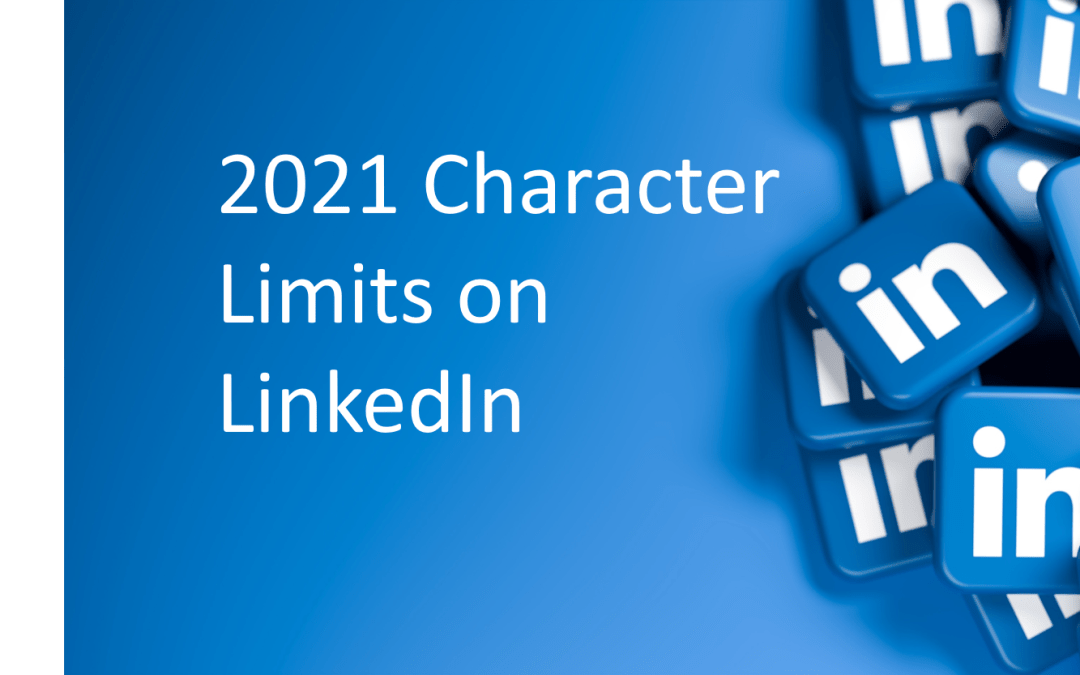 2021 Character Limits for Your LinkedIn Profile