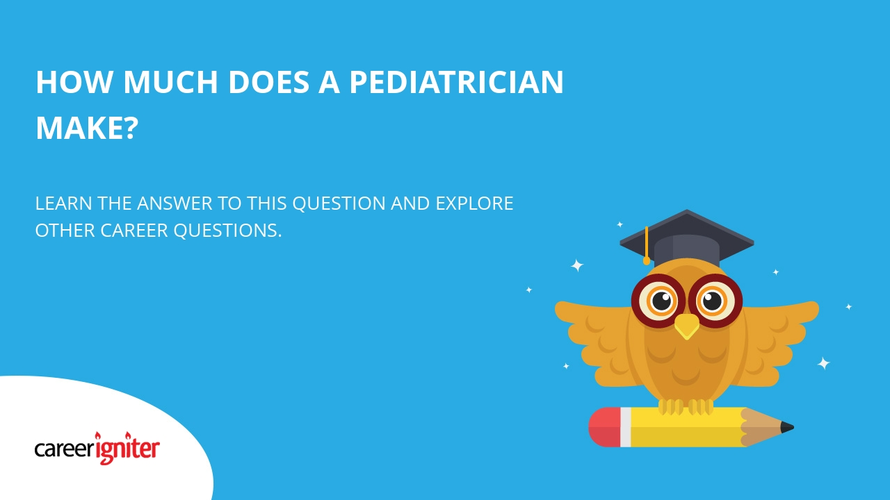 How Much Does A Pediatrician Make  Career Igniter