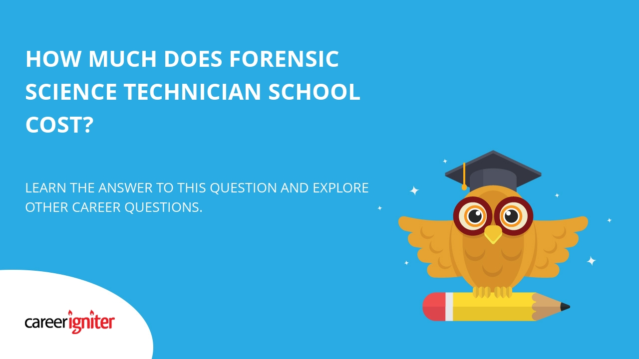 How Much Does Forensic Science Technician School Cost