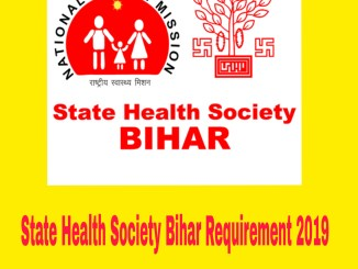 State Health Society Bihar Requirement 2019