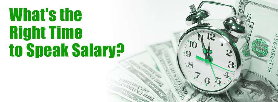 Interviewing And Salary – When Is The Right Time To Speak