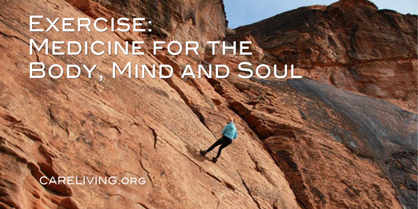 Exercise: Medicine for the Body, Mind and Soul by Margo Woodacre for CareLiving.org