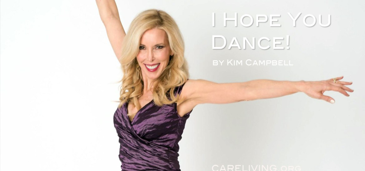 I Hope You Dance by Kim Campbell for CareLiving.org