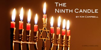 The Ninth Candle - a caregiver Chanukah - by Kim Campbell for CareLiving.org