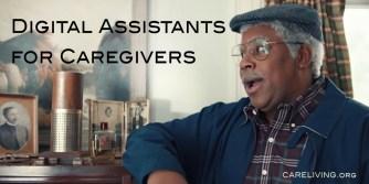 Digital Assistants for Caregivers for CareLiving.org