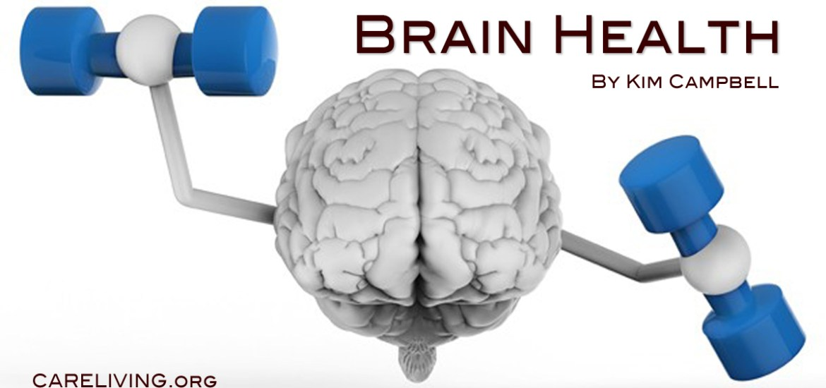 Brain Health by Kim Campbell for CareLiving.org