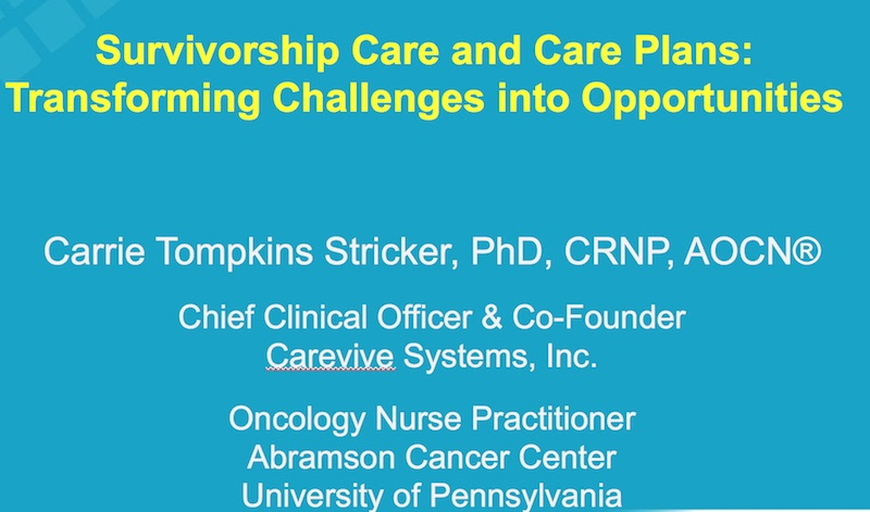 Survivorship Care and Care Plans: Transforming Challenges into Opportunities