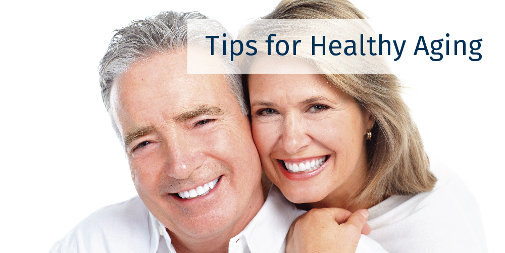 The Fountain of Youth: Tips for Healthy Aging