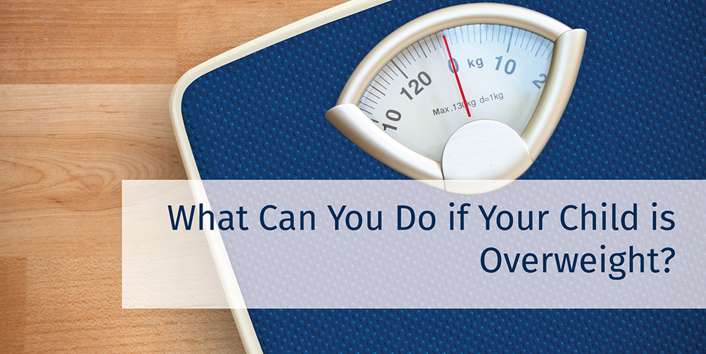 What Can You Do if Your Child is Overweight?