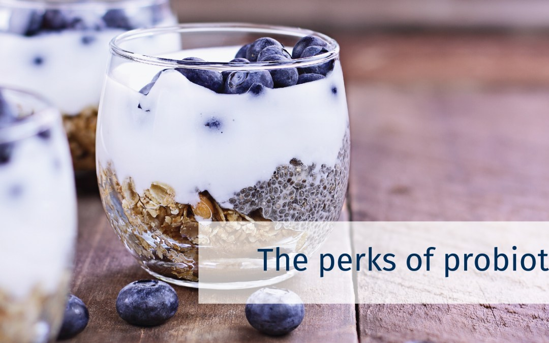 The Perks of Probiotics
