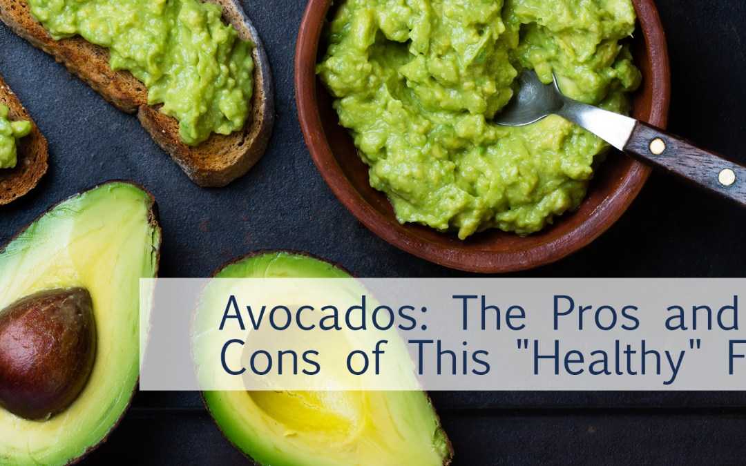 """Avocados: the pros and cons of this """"healthy"""" fat"""