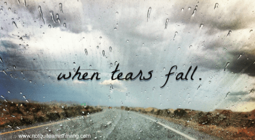 when tears fall