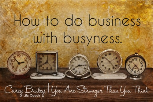 Business with Busyness