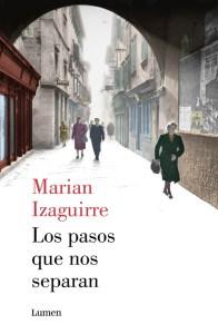 Los pasos que nos separan de Marian Izaguirre