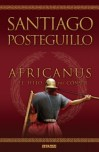 Africanus, el hijo del cónsul de Santiago Posteguillo
