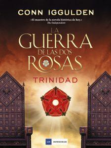 La guerra de las dos rosas- Trinidad de Conn Iggulden