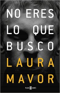 No eres lo que busco de Laura Mavor