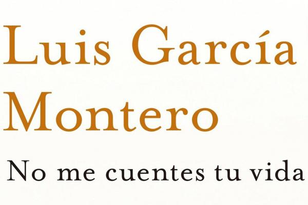No me cuentes tu vida de Luis García Montero1