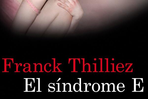 El síndrome E de Franck Thilliez
