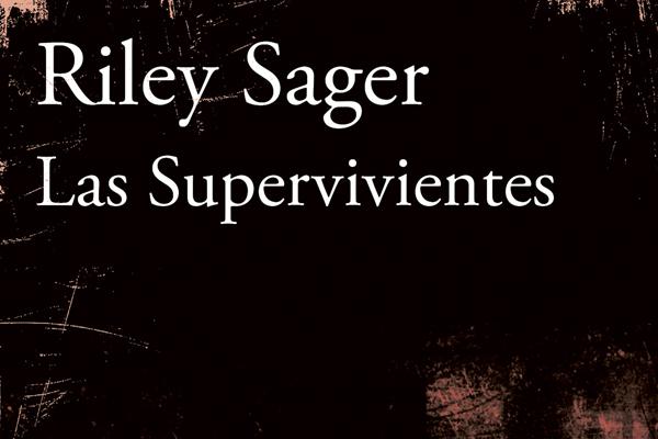 Las supervivientes de Riley Sager