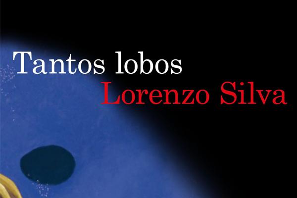 Tantos lobos (lorenzo Silva)