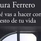 Qué vas a hacer con el resto de tu vida de Laura Ferrero