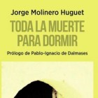 Toda la muerte para dormir de Jorge Molinero1