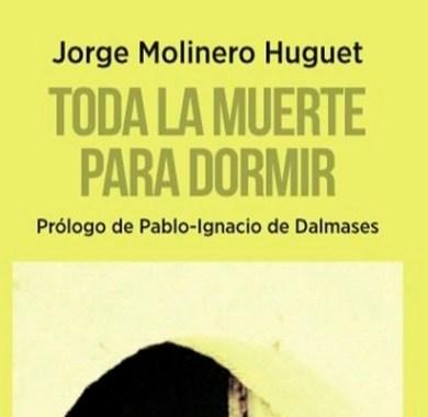 Toda la muerte para dormir de Jorge Molinero
