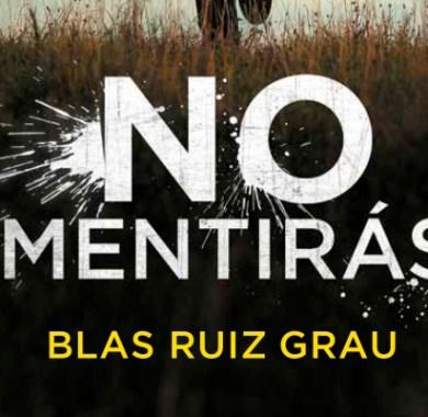 No mentirás de Blas Ruiz Grau