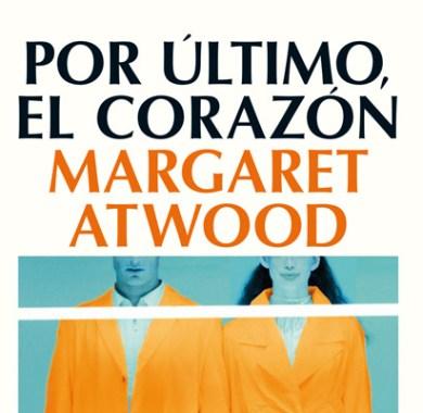 Por último, el corazón de Margaret Atwood