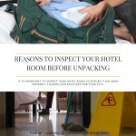 Reasons to Inspect Your Hotel Room Before Unpacking