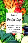 6 useful grocery budget tips to help you save money