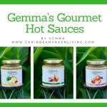 3 ways to use Gemma's Gourmet Hot Sauces