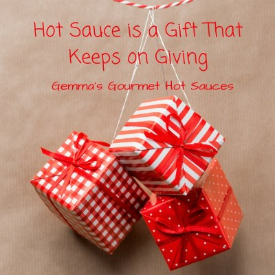 Hot Sauce is a Gift That Keeps on Giving
