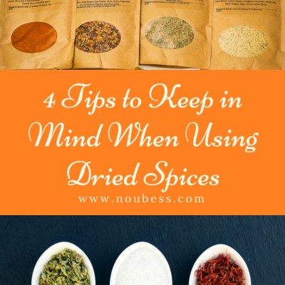 4 Tips to Keep in Mind When Using Dried Spices