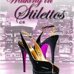 Save the date: July 31st Walking In Stilettos Workshop