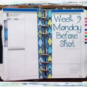 Week 9 Monday Before Shot