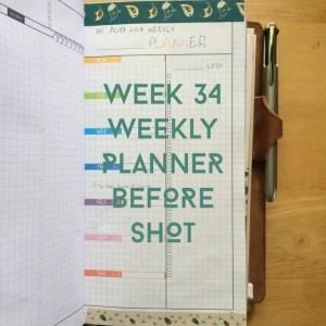Week 34 Weekly Planner Before Shot