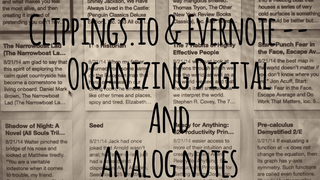 Clippings.io and Evernote -- Organizing Digital and Analog Notes
