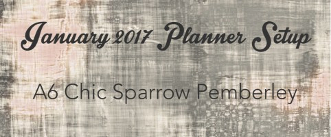 January 2017 Planner Setup – A6 Chic Sparrow Pemberley