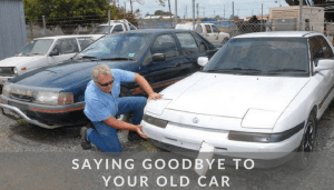 Saying goodbye to your old car
