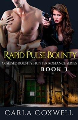 Rapid Pulse Bounty: Obsessed Bounty Hunter Romance Series, Book 3