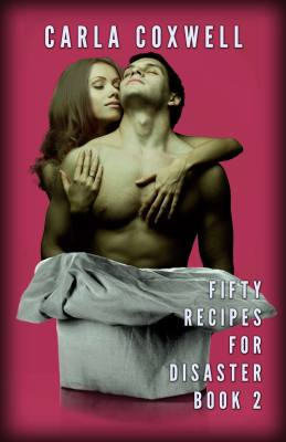 Fifty Recipes For Disaster: A New Adult Romance Series – Book 2