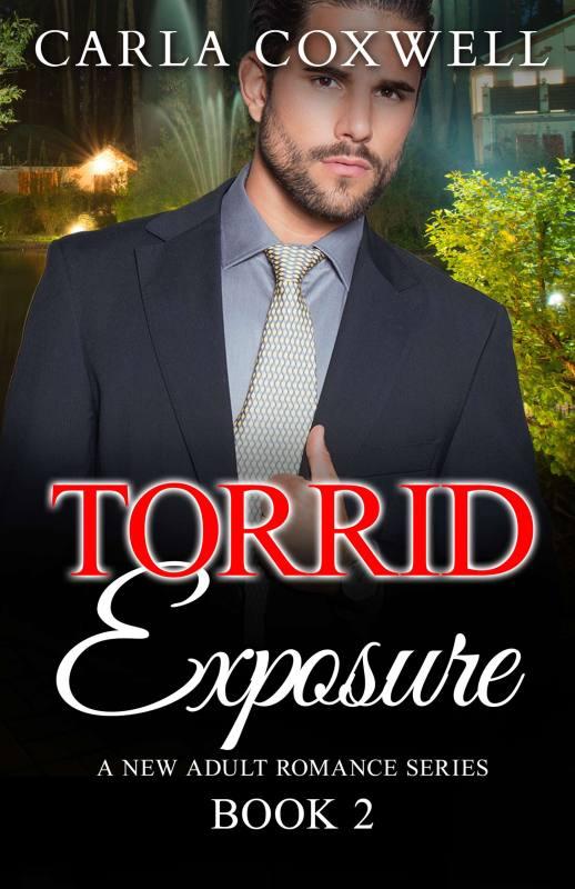 Torrid Exposure: A New Adult Romance Series – Book 2
