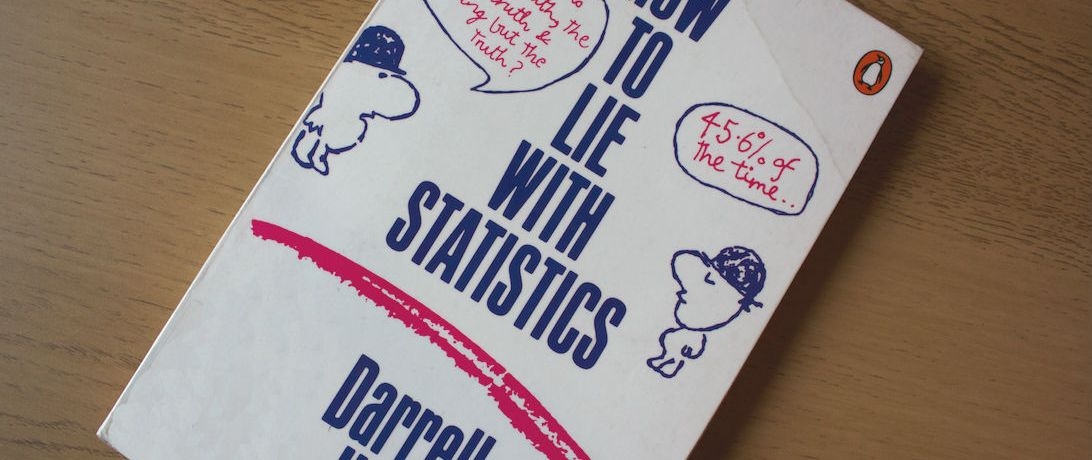 "Book ""How to lie with statistitcs"""